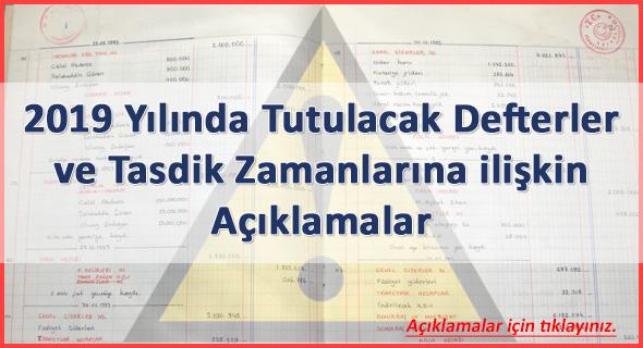 2019 YILINDA TUTULACAK DEFTERLER VE TASDİK ZAMANLARI