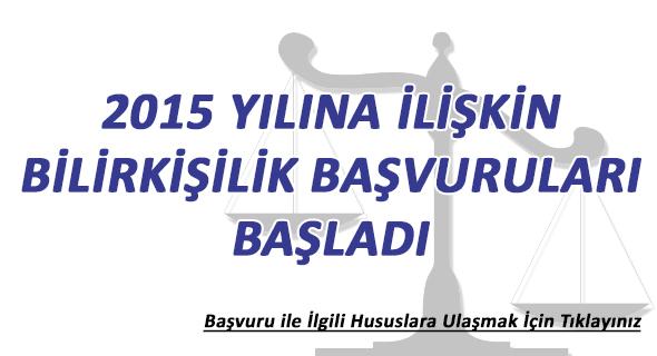 2015 YILI B�L�RK���L�K BA�VURULARI BA�LADI
