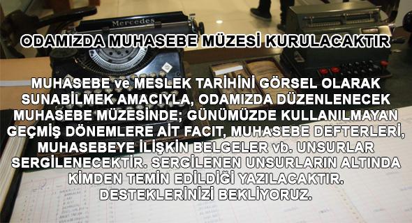 ODAMIZDA MUHASEBE MÜZESİ KURULACAKTIR