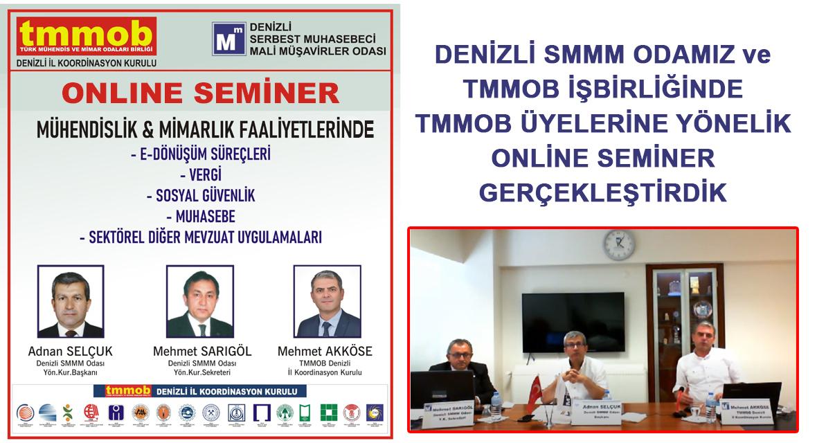 DENİZLİ SMMM ODASI & TMMOB İŞBİRLİĞİNDE ONLINE SEMİNER YAPILDI