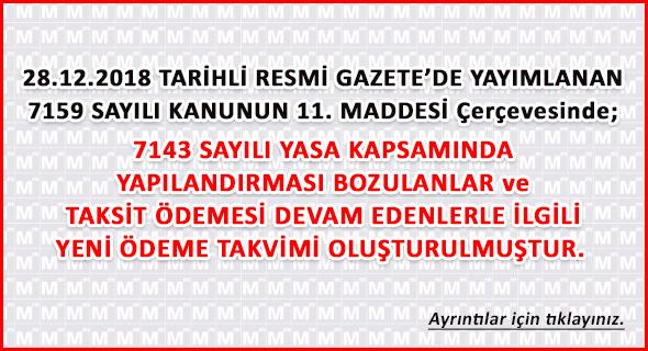 7143 Sy. TAKSİT ÖDEME SÜRELERİ UZATILDI