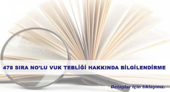 478 SIRA NOLU VUK TEBLİĞİ HAKKINDA BİLGİLENDİRME