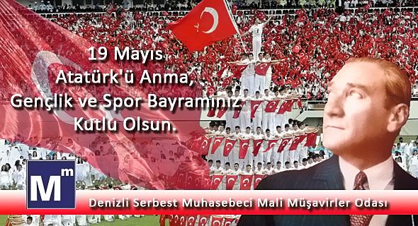 19 May�s Atat�rk'� Anma, Gen�lik ve Spor Bayram�n�z Kutlu Olsun.