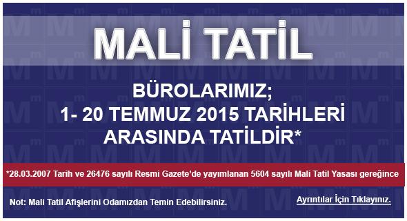 MAL� TAT�L  (1 – 20 TEMMUZ 2015)