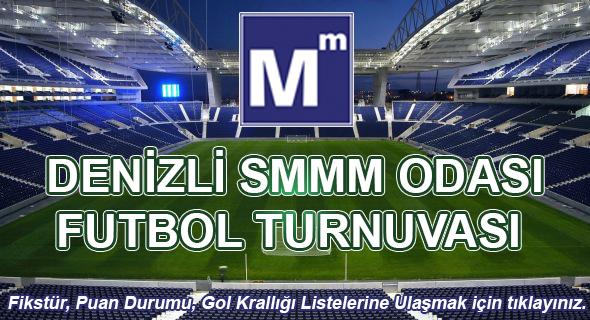 DENİZLİ SMMM ODASI 1. FUTBOL TURNUVASI
